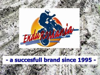 -  a  succes full brand since  1995 -