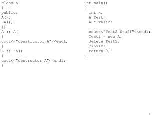 "class A { public: A(); ~A(); }; A :: A() { cout <<""constructor A""<< endl ; } A :: ~A() {"