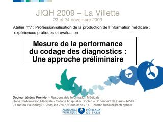 Atelier n°7 : Professionnalisation de la production de l'information médicale :