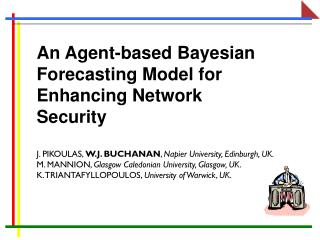 An Agent-based Bayesian  Forecasting Model for  Enhancing Network Security
