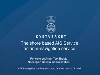 The shore based AIS Service  as an e-navigation service