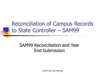 Reconciliation of Campus Records to State Controller – SAM99