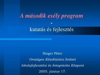 A második esély program - kutatás és fejlesztés