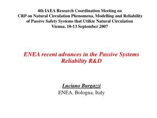 ENEA recent advances in the Passive Systems Reliability R&D Luciano Burgazzi ENEA, Bologna, Italy