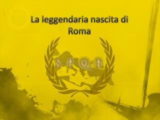 La leggendaria nascita di Roma