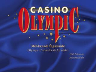 360-kraadi tagasiside Olympic Casino Eesti AS näitel Häli Siimaste personalijuht