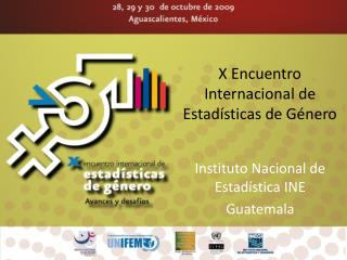 X Encuentro Internacional de Estadísticas de Género