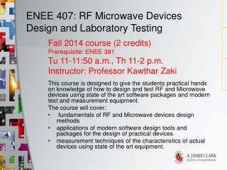 ENEE 407: RF Microwave Devices Design and Laboratory Testing