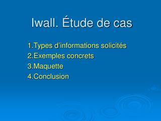 Iwall. Étude de cas