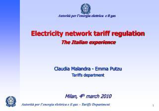 Electricity network tariff regulation  The Italian experience Claudia Malandra - Emma Putzu