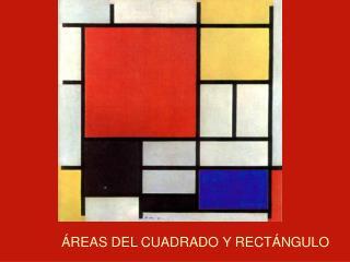 ÁREAS DEL CUADRADO Y RECTÁNGULO