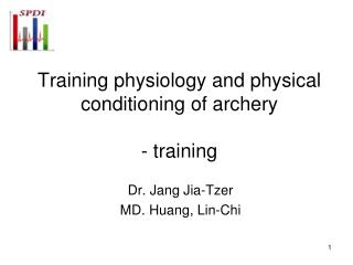 Training physiology and physical conditioning of archery  - training