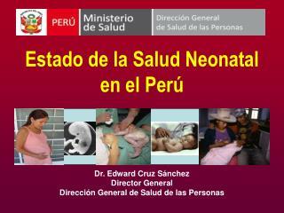 Estado de la Salud Neonatal en el Perú