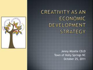 Creativity AS AN ECONOMIC DEVELOPMENT STRATEGY