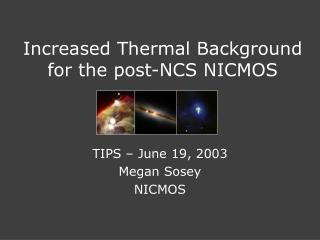 Increased Thermal Background for the post-NCS NICMOS