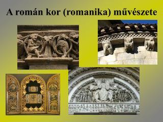 A román kor (romanika) művészete