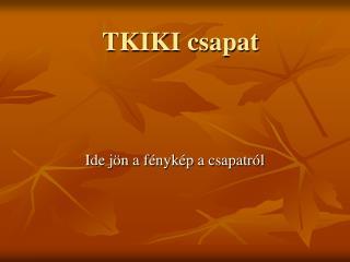 TKIKI csapat