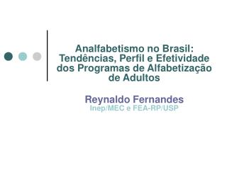 Evolu��o dos indicadores de analfabetismo no Brasil