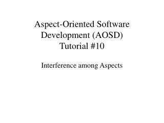 Aspect-Oriented Software Development (AOSD) Tutorial #10