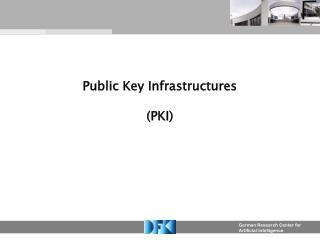 Public Key Infrastructures (PKI)