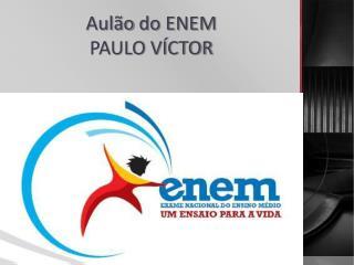 Aulão  do ENEM PAULO VÍCTOR
