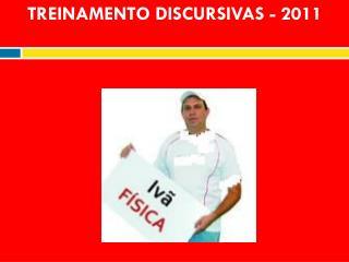 TREINAMENTO DISCURSIVAS - 2011