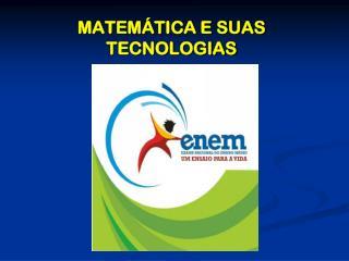 MATEM�TICA E SUAS TECNOLOGIAS