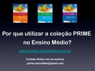 Por que utilizar a coleção PRIME  no Ensino Médio?