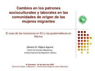 Jéssica N. Nájera Aguirre Centro de Estudios Migratorios,  Instituto Nacional de Migración, México