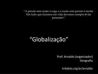 """""""Globalização"""""""