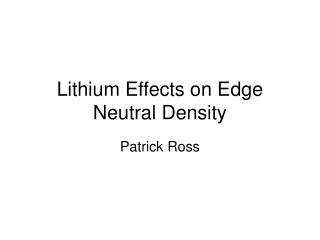 Lithium Effects on Edge Neutral Density