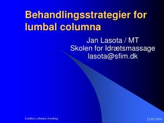 Behandlingsstrategier for lumbal columna