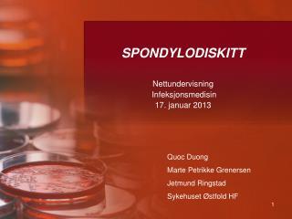 SPONDYLODISKITT Nettundervisning   Infeksjonsmedisin 17. januar 2013