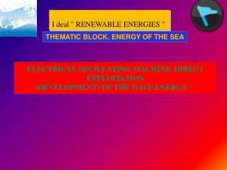 "I  deal  "" RENEWABLE ENERGIES """