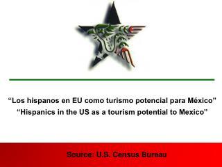 """""""Los hispanos en EU como turismo potencial para México"""""""
