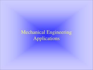 Mechanical Engineering Applications