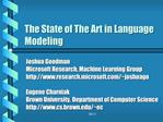 The State of The Art in Language Modeling