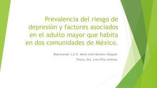 Maestrando: L.E.O. Mario Uriel Morales Vázquez. Tutora: Dra. Irma Piña Jiménez.