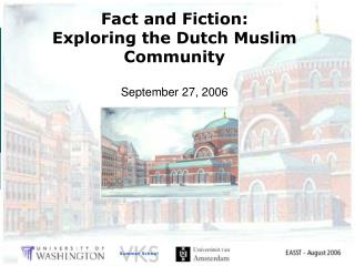 Fact and Fiction: Exploring the Dutch Muslim Community September 27, 2006