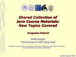 Shared Collection of  Java Course Materials: New Topics Covered Dragoslav Pe�ovi?