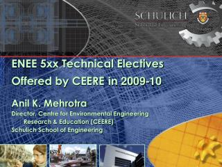 ENEE 5xx Technical Electives  Offered by CEERE in 2009-10 Anil K. Mehrotra