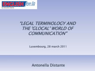 """LEGAL TERMINOLOGY AND THE 'GLOCAL' WORLD OF COMMUNICATION"""