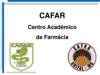 CAFAR Centro Acadêmico de Farmácia