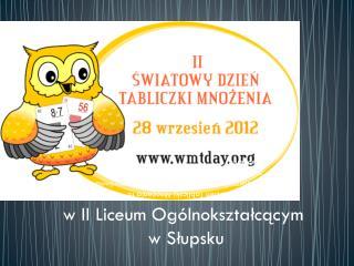 w II Liceum Ogólnokształcącym   w Słupsku