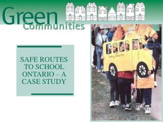SAFE ROUTES TO SCHOOL ONTARIO – A CASE STUDY