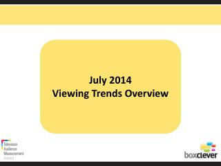 July 2014 Viewing Trends Overview