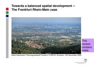 Towards a balanced spatial development  –  The Frankfurt Rhein-Main case