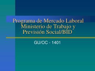 Programa de Mercado Laboral  Ministerio de Trabajo y Previsión Social/BID