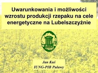 Uwarunkowania i mozliwosci wzrostu produkcji rzepaku na cele energetyczne na Lubelszczyznie