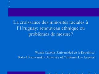 La croissance des minorités raciales à l'Uruguay: renouveau ethniqueou problèmes de mesure?